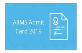 AIIMS MBBS admit card 2019 to be released Today