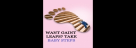 Want giant leaps? Take baby steps