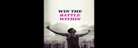 WIN THE BATTLE WITHIN