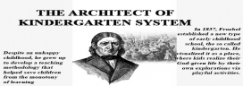 The Architect of Kindergarten System