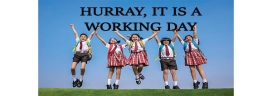 Hurray, it is a working day!